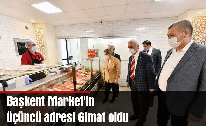 Başkent Market'in üçüncü adresi Gimat oldu