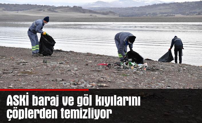 ASKİ baraj ve göl kıyılarını çöplerden temizliyor