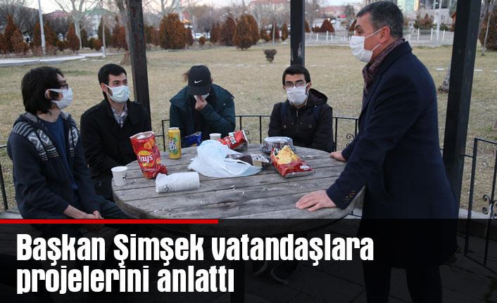Başkan Şimşek vatandaşlara projelerini anlattı