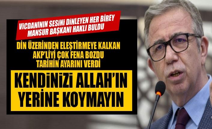 Mansur Yavaş'tan AKP'lilere tarihi ayar: Kendinizi Allah'ın yerine koymayın