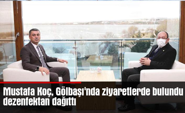 Mustafa Koç, Gölbaşı'nda ziyaretlerde bulundu, dezenfektan dağıttı