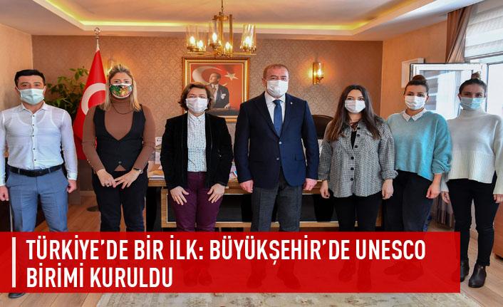 Türkiye'de bir ilk:Büyükşehir'de UNESCO  birimi kuruldu