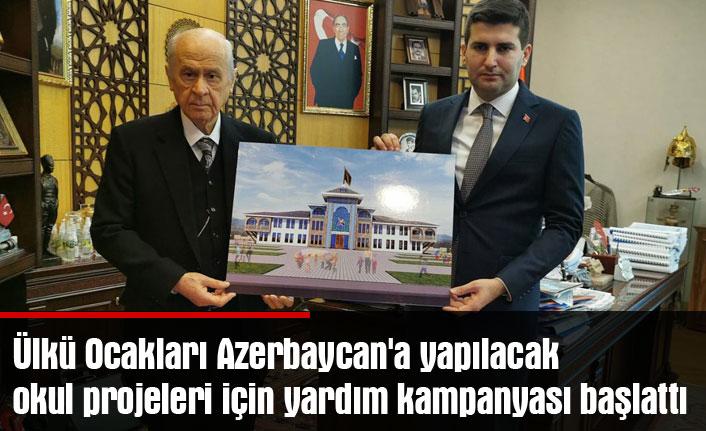 Ülkü Ocakları Azerbaycan'a yapılacak okul projeleri için yardım kampanyası başlattı