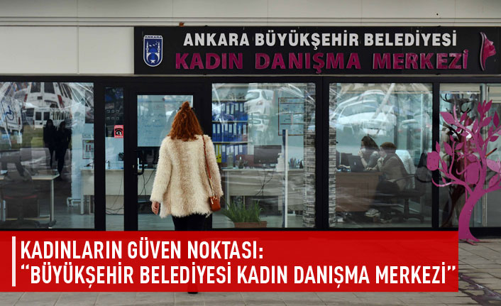 """Kadınların güven noktası: """"Büyükşehir belediyesi kadın danışma merkezi"""""""