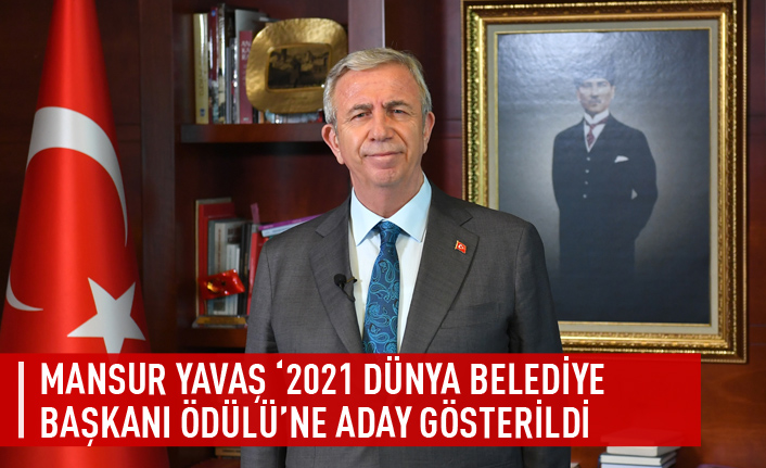 Mansur Yavaş '2021 dünya belediye başkanı ödülü'ne aday gösterildi