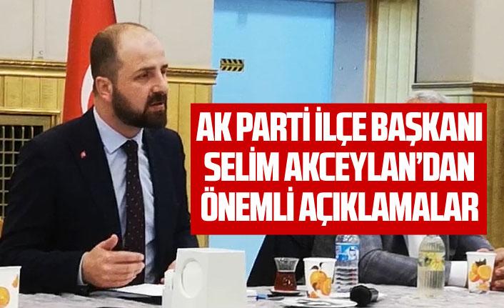 Selim Akceylan'dan önemli açıklamalar
