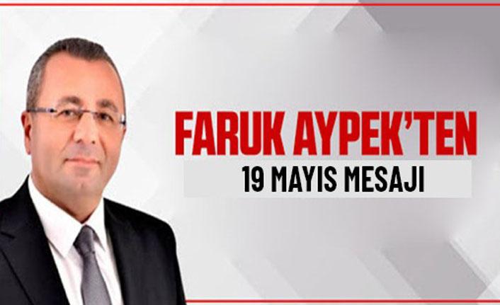 Faruk Aypek'ten anlamlı 19 Mayıs mesajı