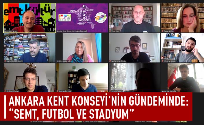 Ankara Kent Konseyi gündemi: Semt, futbol ve stadyum