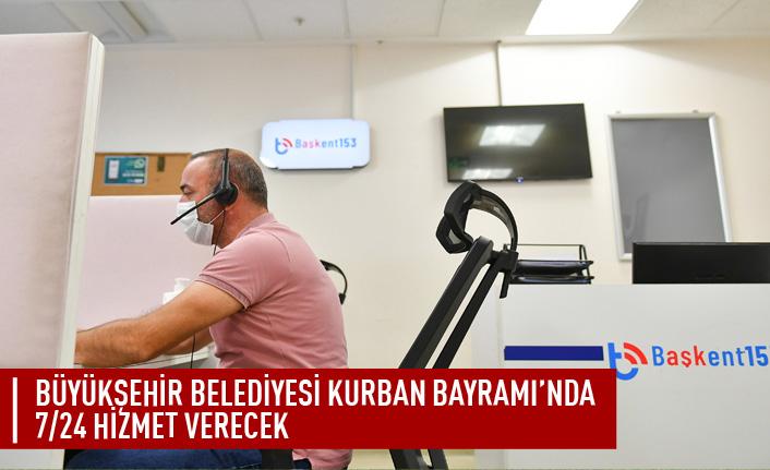 Büyükşehir belediyesi kurban bayramında 7/24 hizmet verecek