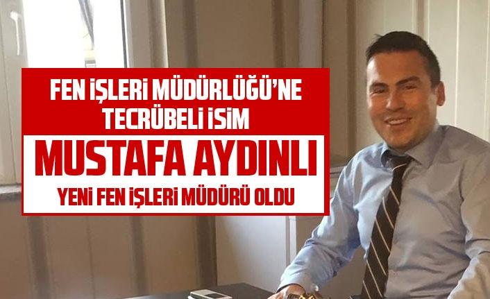 Mustafa Aydınlı Fen İşleri Müdürlüğü görevine atandı