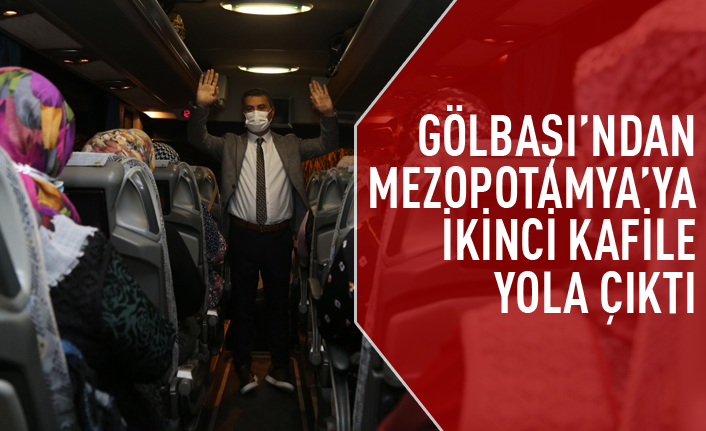 Ankara Topraklarından Mezopotamya'ya Yolculukta İkinci Kafile