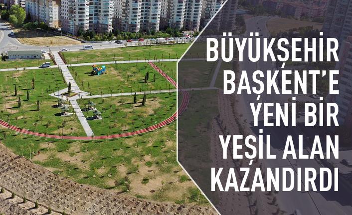Büyükşehir'den Başkent'te yeni yeşil alan