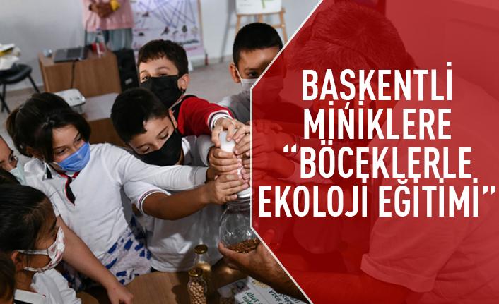 Başkentli miniklere ekoloji eğitimi