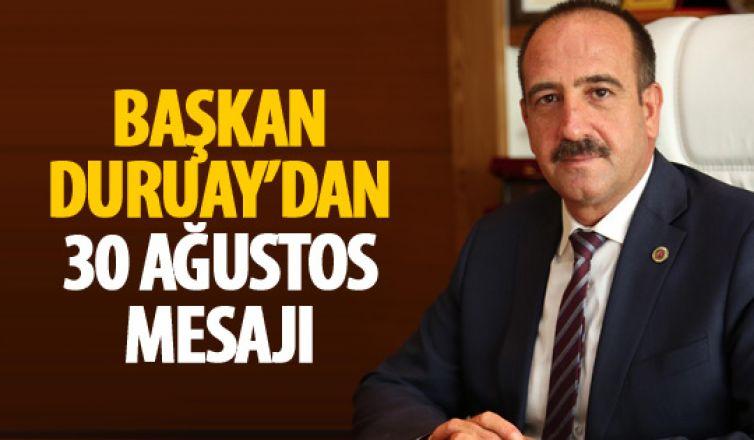 Başkan Duruay'dan 30 Ağustos mesajı