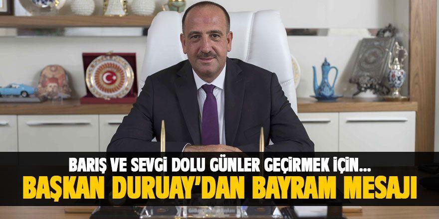 Başkan Duruay'dan Kurban Bayramı mesajı
