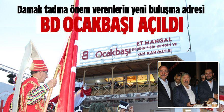 BD Ocakbaşı açıldı