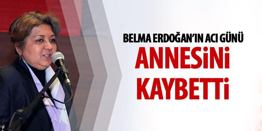 Belma Erdoğan annesini kaybetti