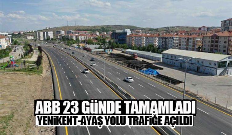 Büyükşehir 23 günde tamamladı:Yenikent-Ayaş yolu trafiğe açıldı
