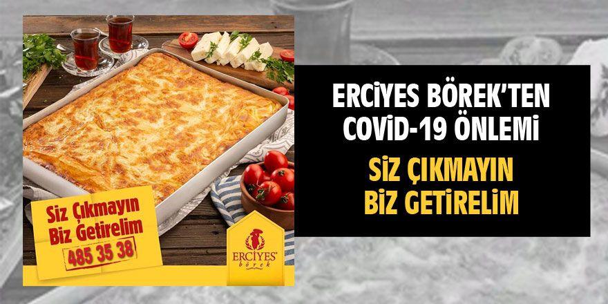 Erciyes Börek'ten 'Siz çıkmayın biz getirelim' kampanyası