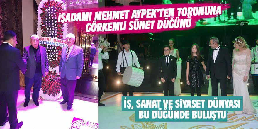 Mehmet Aypek'ten torununa görkemli sünnet düğünü