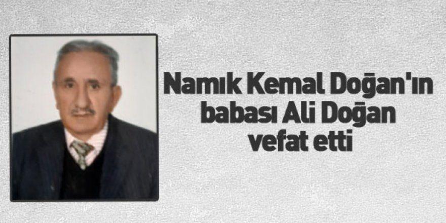 Namık Kemal Doğan'ın babası Ali Doğan vefat etti