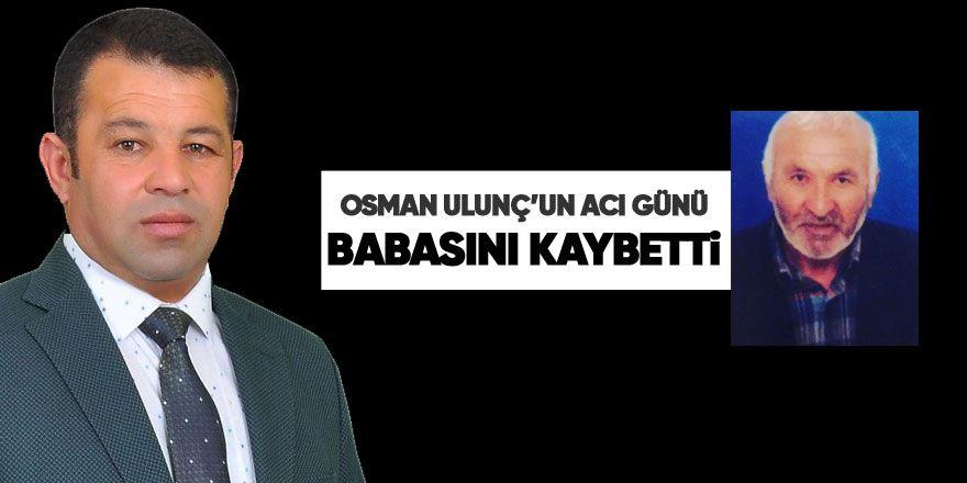 Osman Ulunç'un acı günü babasını kaybetti