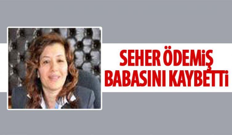 Seher Ödemiş'in acı günü!