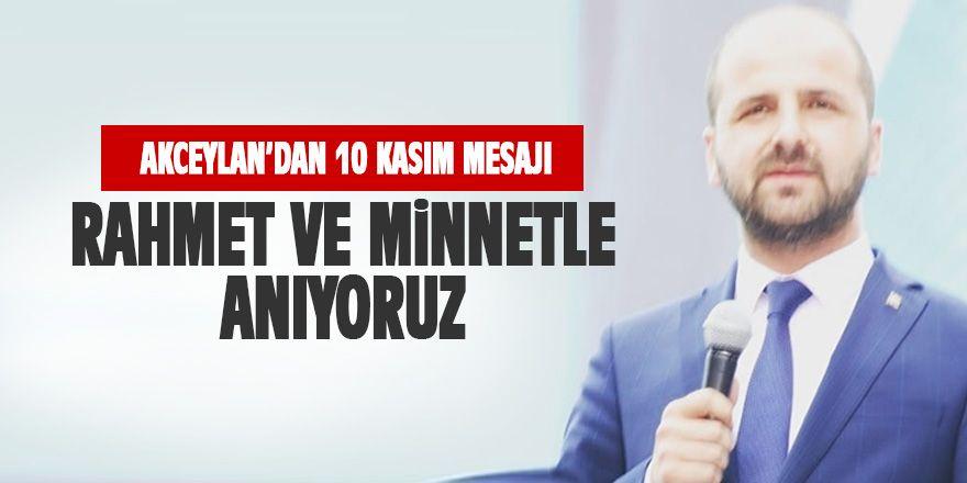 Selim Akceylan'dan 10 Kasım mesajı
