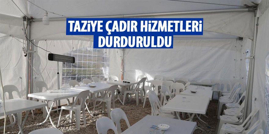 Taziye çadır hizmeti askıya alındı