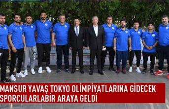 Mansur Yavaş Tokyo olimpiyatlarına gidecek sporcularla bir araya geldi