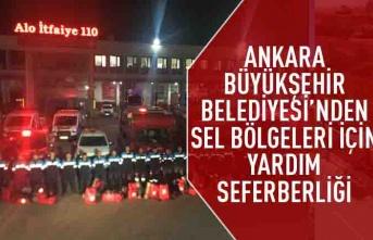 Ankara Büyükşehir Belediyesi'nden sel bölgeleri için yardım seferberliği