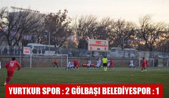 Yurtkur Spor : 2 Gölbaşı Belediyespor : 1