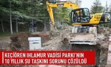 Ihlamur Vadisi'nin su baskını sorunu çözüldü