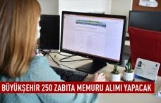 Büyükşehir 250 zabıta memuru alacak