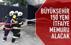Büyükşehir'e 150 itfaiyeci alınacak