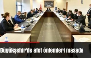 Büyükşehir'de afet önlemleri masada