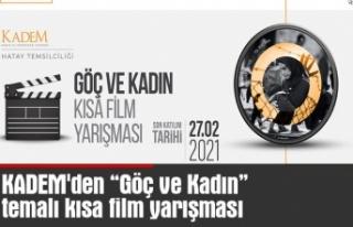 """KADEM'den """"Göç ve Kadın"""" temalı kısa..."""