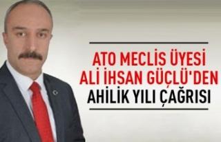 ATO Meclis Üyesi ALi İhsan Güçlü'den Ahilik...