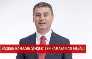 Başkan Ramazan Şimşek' ten Ramazan Ayı Mesajı