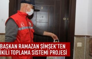 Başkan Ramazan Şimşek'ten İkili Toplama Sistemi...