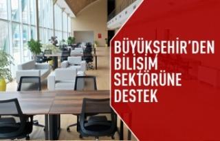 Büyükşehir'den bilişim sektörüne destek