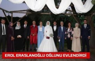 Erol Eraslanoğlu Oğlunu Evlendirdi