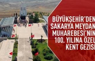 Sakarya Meydan Muharebesi'nin 100. Yılı'nda...