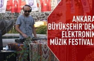 Ankara Büyükşehir'den elektronik müzik festivali
