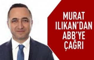 Murat Ilıkan'dan ABB'ye çağrı