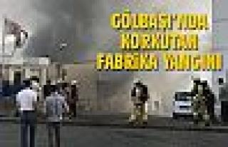 Gölbaşı'nda korkutan fabrika yangını
