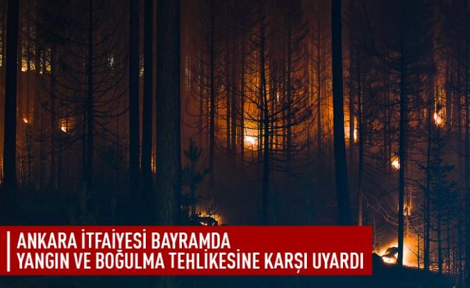 Ankara İtfaiyesi'nden vatandaşlara uyarı