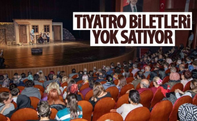 Tiyatro biletleri yok satıyor