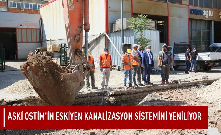 ASKİ Ostim'in eskiyen kanalizasyon sistemini yeniliyor