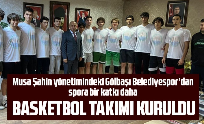 Gölbaşı Belediyespor erkek basketbol takımı kuruldu